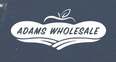 Adams Wholesale