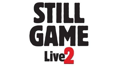 Still Game Live 2